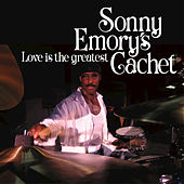 Love Is The Greatest by Sonny Emory's Cachet