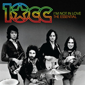I'm Not In Love: The Essential 10cc di 10cc