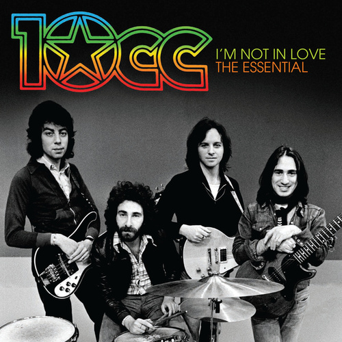 I'm Not In Love: The Essential 10cc by 10cc