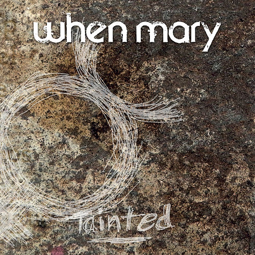 Tainted by When Mary