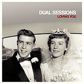 Loving You by Dual Sessions