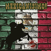 Mexicanisimo! by Various Artists