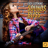 Easy Listening Sounds Bliss by Various Artists