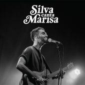 Silva Canta Marisa (Ao Vivo) de Silva
