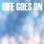Life Goes On von Various Artists