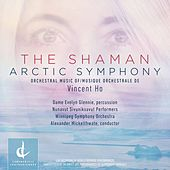 Vincent Ho: The Shaman & Arctic Symphony (Live) by Various Artists