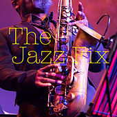 The Jazz Fix de Various Artists