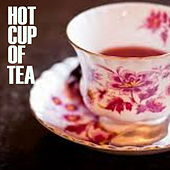 Hot Cup Of Tea by Various Artists