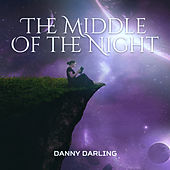 The Middle Of the Night by Danny Darling