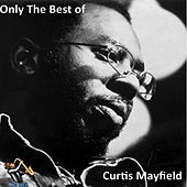 Only The Best Of von Curtis Mayfield