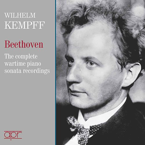 Beethoven Piano Sonatas: The Complete Wartime 78-rpm Recordings by Wilhelm Kempff