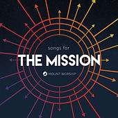 Songs for the Mission by Mount Worship