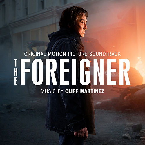 The Foreigner (Original Motion Picture Soundtrack) by Cliff Martinez