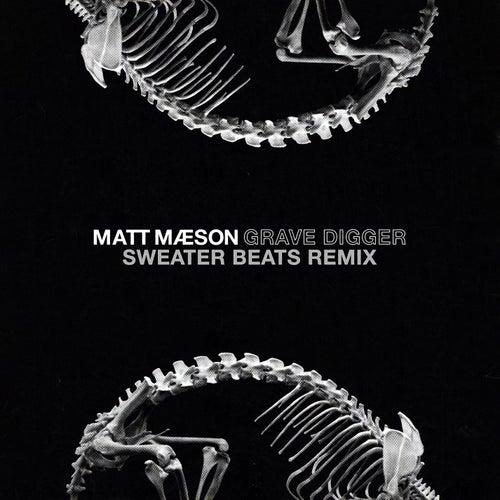 Grave Digger (Sweater Beats Remix) by Matt Maeson