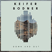 Down and Out by Kiefer Bodner