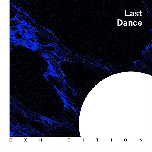 Last Dance by Exhibition