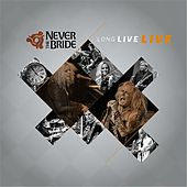Long Live (Live) de Never The Bride
