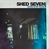 Room in My House (Edit) by Shed Seven