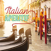 Italian Aperitif (Refined Cocktail Tunes from Italy) by Various Artists