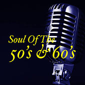 Soul Of The 50's & 60's von Various Artists