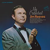 My Cathedral von Jim Reeves