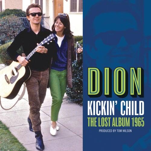Kickin' Child: The Lost Album 1965 by Dion