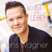 So ist das Leben by Jens Wagner