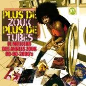 Plus de zouk, plus de tubes - 30 hits (Le meilleur du zouk 80 aux années 2000) di Various Artists