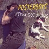 Never Got Along de The Poster Boys