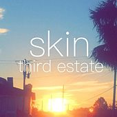 Skin by The Third Estate