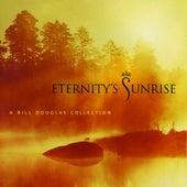 Eternity's Sunrise by Bill Douglas