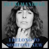 I Belong to Someone New by Eleni Mandell