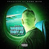 Where They At (feat. Mill Bill) by Dr G