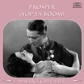 Prosper (Yop la boum!) von Maurice Chevalier