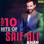 Top 10 Hits of Saif Ali Khan de Various Artists