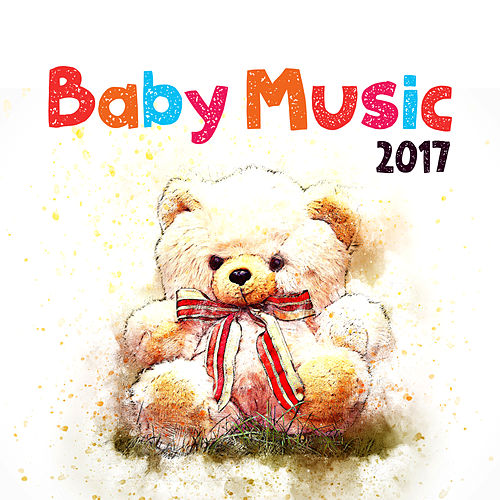 Baby Music 2017 – Best Cradle Songs for Sleep, Calm Baby, Sweet Dreams, New Age Melodies for Children by Lullabyes