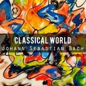 Classical World: Johann Sebastian Bach by Various Artists