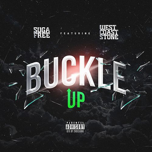 Buckle Up (feat. westcoast stone & drezel washington) by Suga Free
