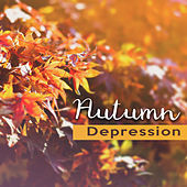 Autumn Depression – Calming Sounds of Nature, Relaxing Music to Reduce Stress, Keep Positive Mind by Echoes of Nature