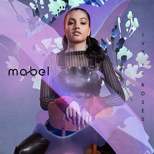 Ivy To Roses (Mixtape) by Mabel