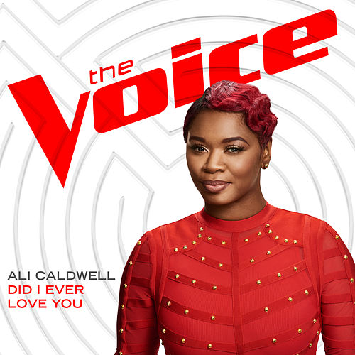"""Ali Caldwell: """"Did I Ever Love You (The Voice Performance)"""""""