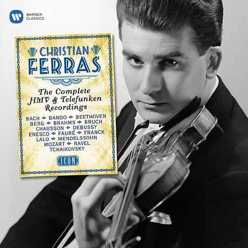 The Complete HMV & Telefunken Recordings by Christian Ferras