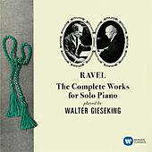Ravel: Complete Works for Solo Piano by Walter Gieseking