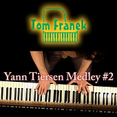 Yann Tiersen Piano Medley #2 by Tom Franek
