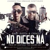 No Dices Na de Baby Rasta & Gringo