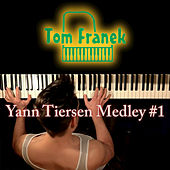 Yann Tiersen Piano Medley #1 by Tom Franek