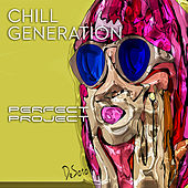 Chill Generation by Perfect Project