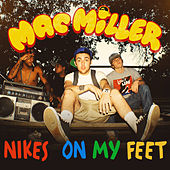 Nike's on My Feet von Mac Miller