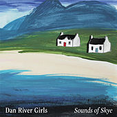 Sounds of Skye by Dan River Girls