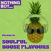 Nothing But... Soulful House Flavours, Vol. 03 - EP by Various Artists